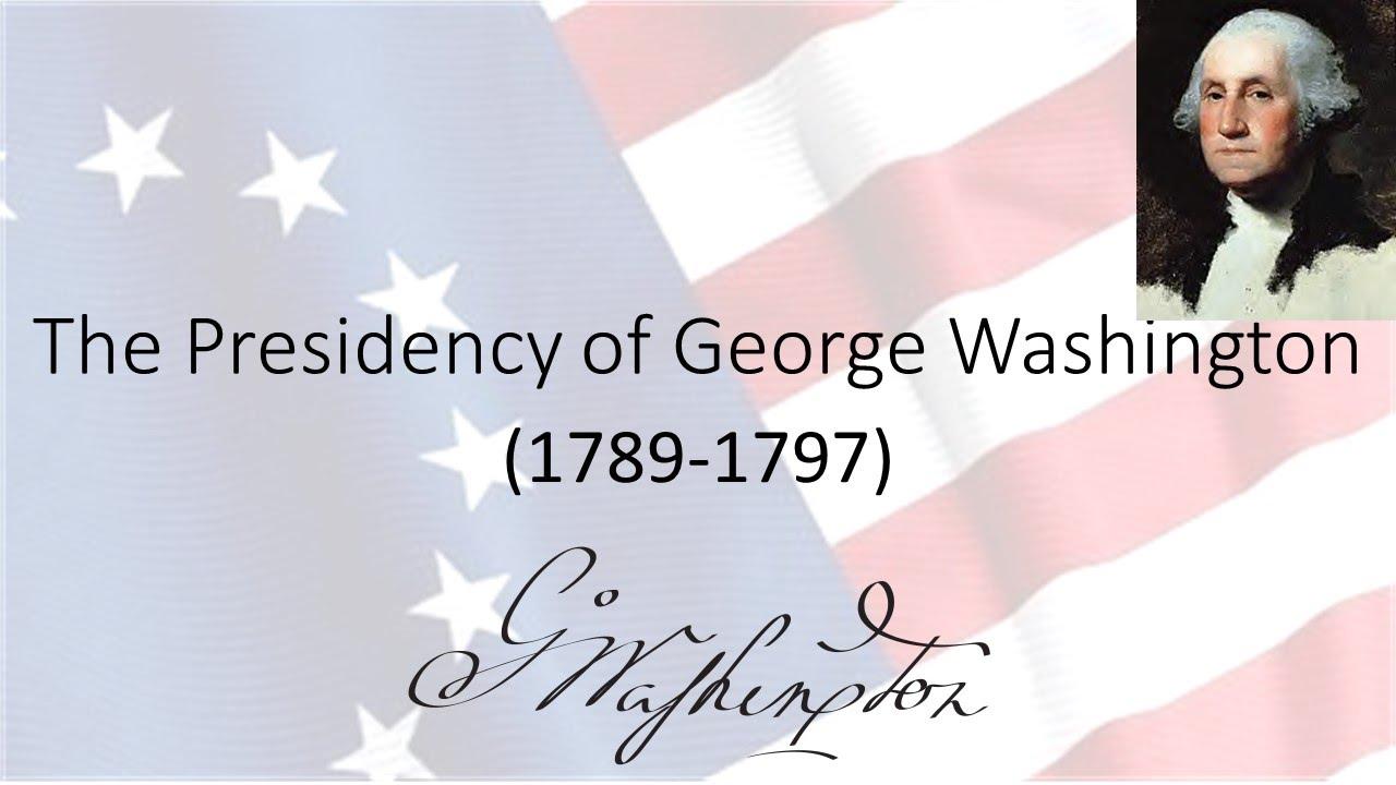 George Washington's Presidency - YouTube
