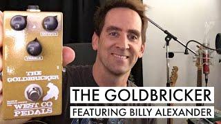 'The Goldbricker' Pedal Demo Featuring Billy Alexander