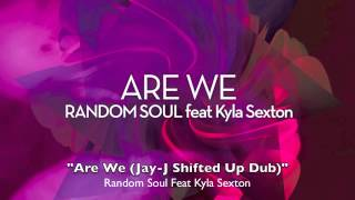 "RSR027 Random Soul Feat Kyla Sexton ""Are We"""