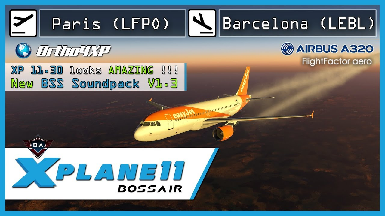 X-Plane 11 | Paris Orly (LFPO) - Barcelona (LEBL) | FlightFactor A320 + BSS  Soundpack Update V1 3