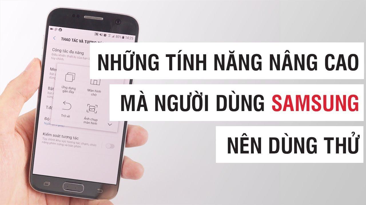 Những tính năng nâng cao mà người dùng Samsung nên thử | Điện Thoại Vui