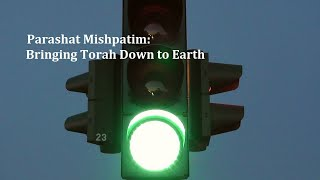 Jerusalem Lights Parashat Mishpatim 5781: Bringing Torah Down to Earth