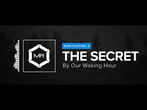 Клип Our Waking Hour - The Secret