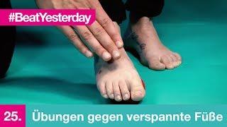 Beat Yesterday #25 | Übungen gegen verspannte Füße