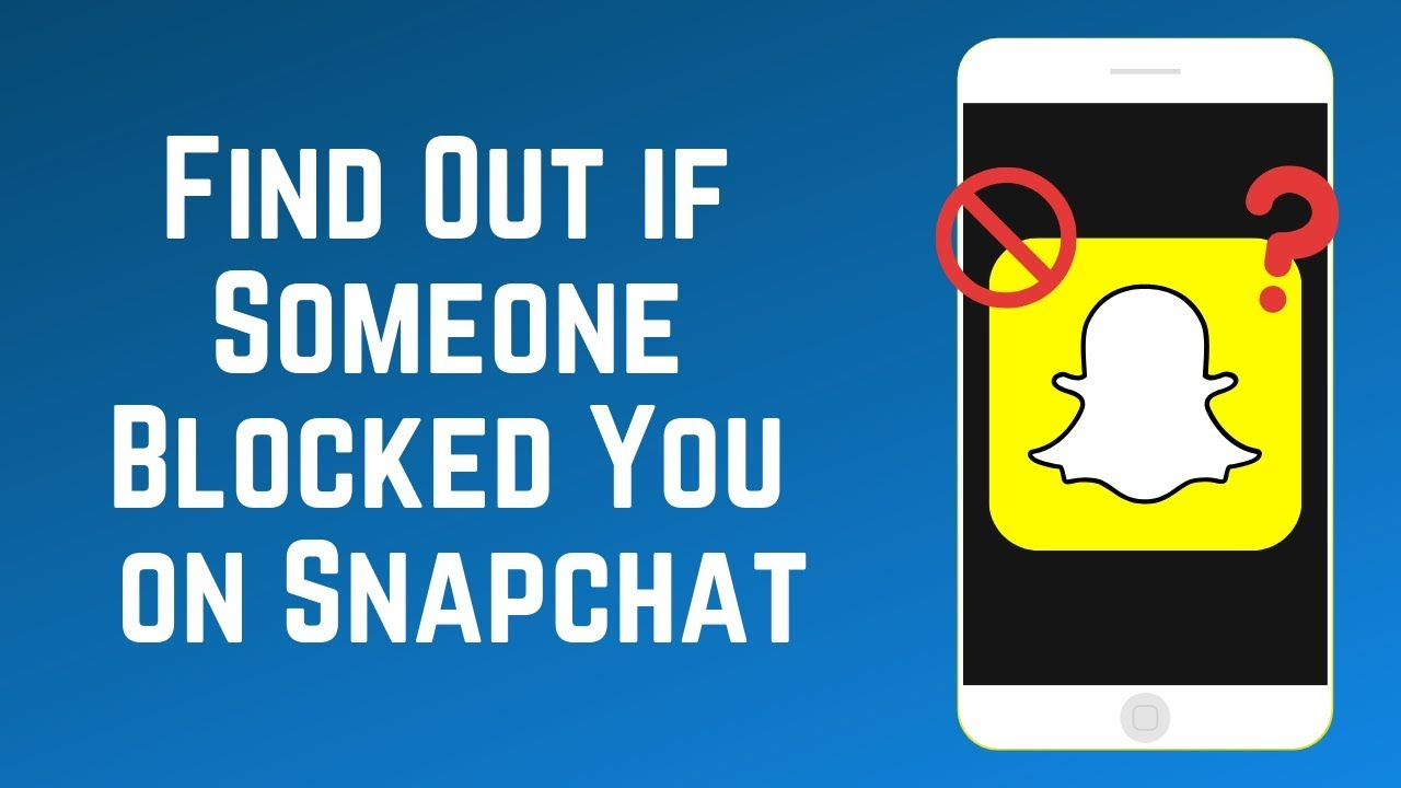 16 Ways to Find Out If Someone Has Deleted or Blocked You on Snapchat