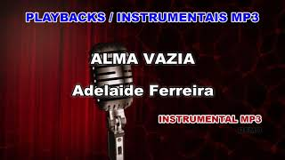 ♬ Playback / Instrumental Mp3 - ALMA VAZIA - Adelaide Ferreira