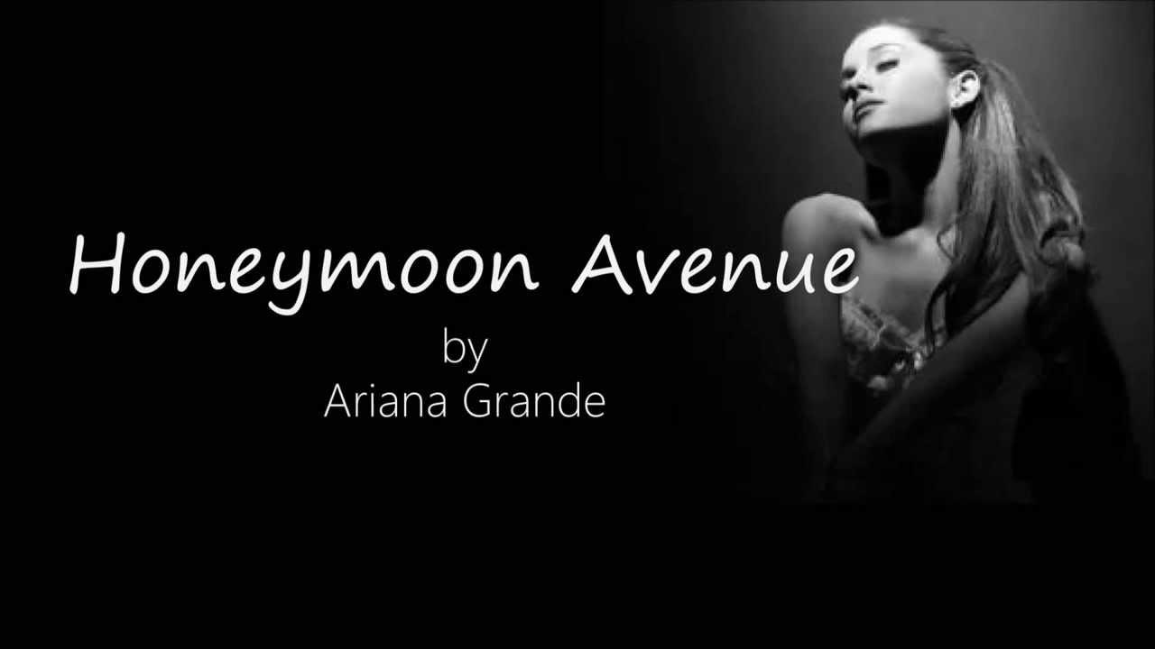 Honeymoon Avenue (On Screen Lyrics) - by Ariana Grande ...