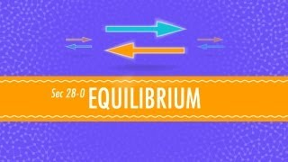 equilibrium crash course chemistry 28
