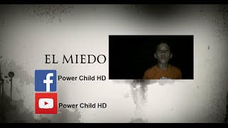 El Miedo - Power Child HD