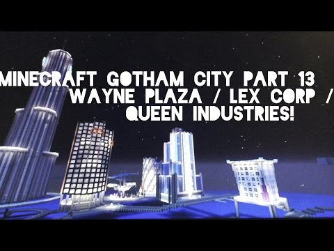 Minecraft gotham city part 13 - wayne plaza  / lex corp / queen industries / amertek