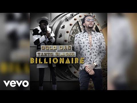 Gold Gad - Billionaire  (AUDIO) ft. Tanto Blacks