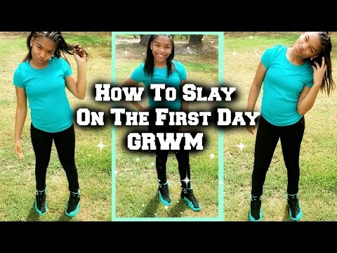 How To Slay On The First Day    Back To School GRWM