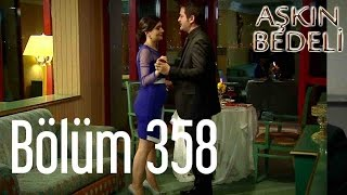Aşkın Bedeli 358. Bölüm