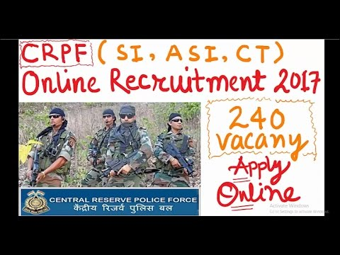 CRPF Online Recruitment 2017 || 240 Vacancy || SI, ASI, Constable || Full Detail Notification