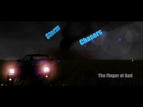 The Finger Of God (Storm Chasers)