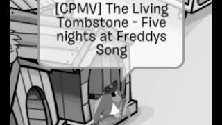 [CPMV] The Living Tombstone - Five Nights At Freddys Song