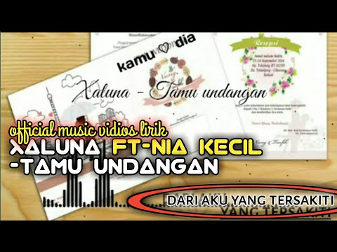 Chords For Xaluna Ft Nia Kecil Tamu Undangan Official Vidio Lyric