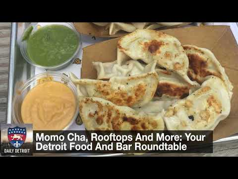 Momo Cha, Rooftops And More: Your Detroit Food And Bar Roundtable