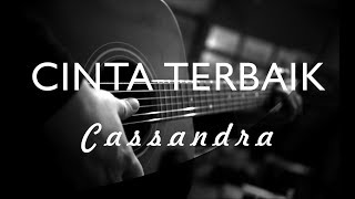Download Cassandra - Cinta Terbaik ( Acoustic Karaoke )