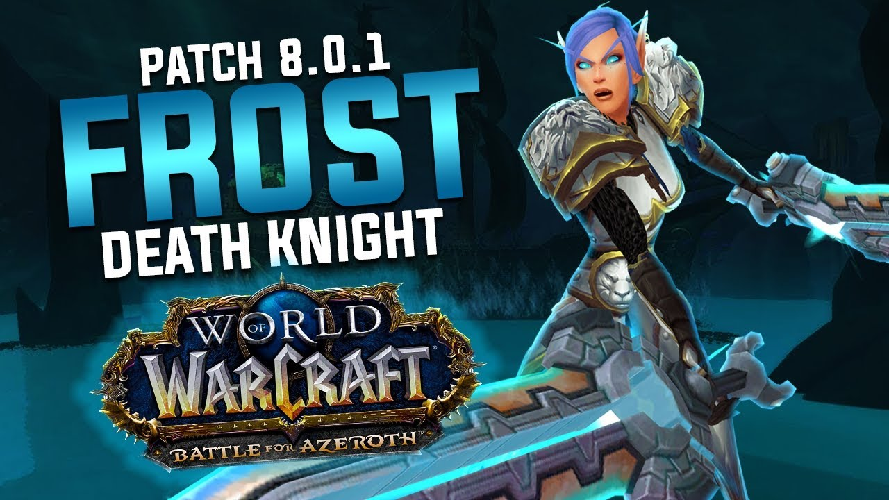 Frost Dk Guide Battle For Azeroth 8 0 1 Youtube