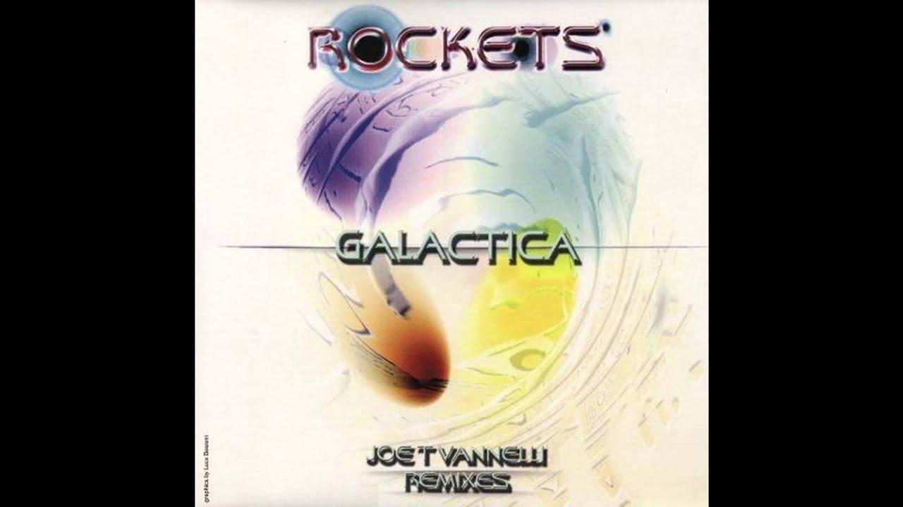 Rockets Galactica Joe T Vannelli Vocal Remix Youtube