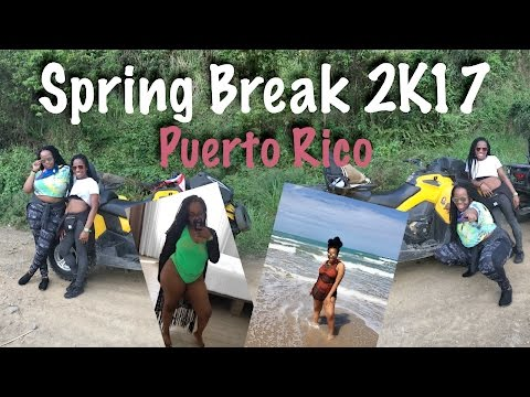 Spring Break 2K17: Puerto Rico