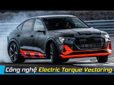 Hệ dẫn động Quattro thế hệ mới - Công nghệ Electric Torque Vectoring   XE24h