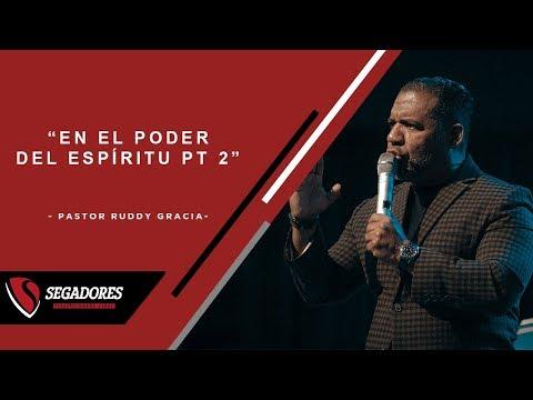 En el Poder del Espíritu pt 2 | Pastor Ruddy Gracia