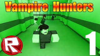 [ROBLOX: Vampire Hunters 2] | Let