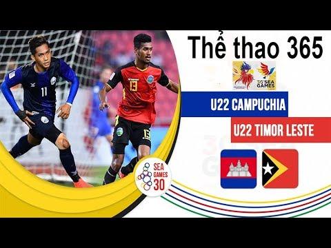 🔴 [TRỰC TIẾP] U22 campuchia – U22 timor leste |  Bóng Đá Nam SEA Games 30 | Thể thao 365