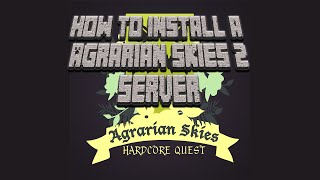 How to install agrarian skies 2 server