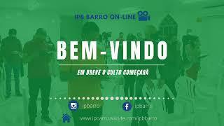 Transmissão ao vivo de IGREJA PRESBITERIANA DO BARRO