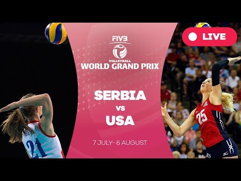 Serbia v USA - Group 1: 2017 FIVB Volleyball World Grand Prix