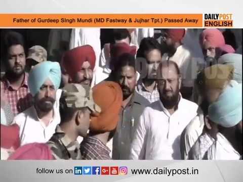 Father of Gurdeep Singh Mundi (MD Fastway & Jujhar Tpt) passed away