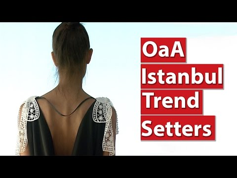 Out and About Istanbul: Trend Setters