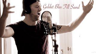 Guldet Blev Till Sand (Cover from 'Kristina från Duvemåla')