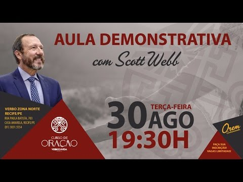 AULA DEMONSTRATIVA   CURSO DE ORAÇÃO - RECIFE   PR SCOTT WEBB