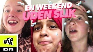 Kan pigerne klare en weekend uden slik? | Ultra Nyt