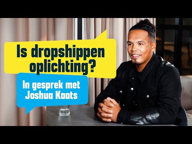 Is dropshippen oplichterij? Interview met Joshua Kaats