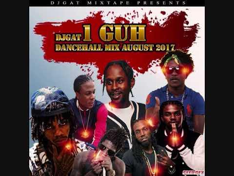 DJ GAT 1 GUH DANCEHALL MIX AUGUST 2017 RAW [VERSION] FT AIDONIA/POPCAAN/ALKALINE 1876899-5643