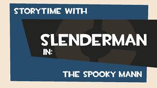 Storytime with Slenderman: The spooky story of the spooky mann
