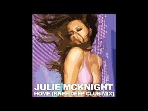 Julie McKnight - Home (Knee Deep Club Mix)