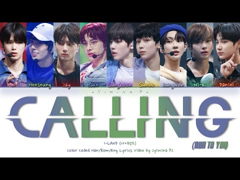 I-LAND (아이랜드) - 'Calling (Run To You)' Lyrics (Color Coded_Han_Rom_Eng)