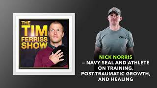 Nick Norris — Navy SEAL and Athlete on Training | The Tim Ferriss Show (Podcast)
