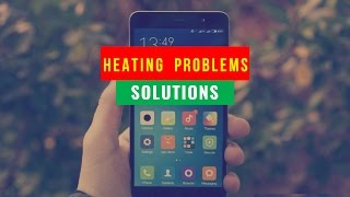 Solutions for Heating Problems of Xiaomi Redmi Note 3