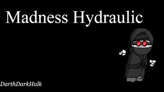 Madness Hydraulic (Gameplay sin comentar).- DarthDarkHulk