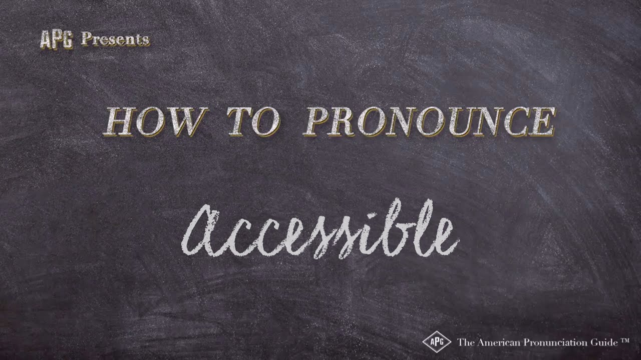 How to Pronounce Accessible  Accessible Pronunciation