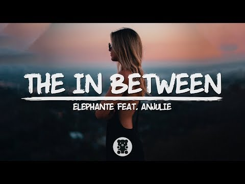 Elephante - The In Between (ft. Anjulie) (Lyrics Video)