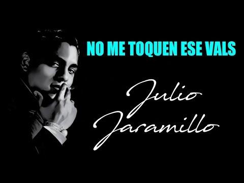 No Me Toquen Ese Vals Julio Jaramillo Letra