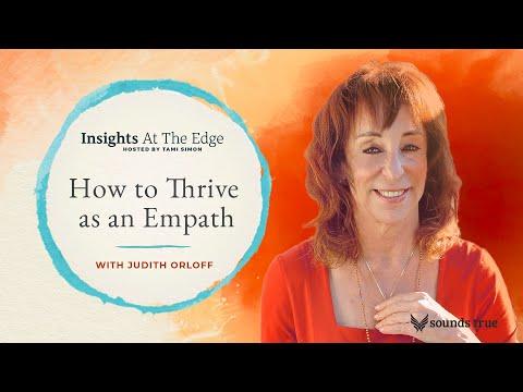 Empath Expert, Judith Orloff talks about How to Thrive as an Empath with Tami Simon